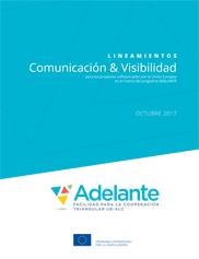 Lineamientos Comunicación y Visibilidad de ADELANTE - Cooperación Triangular - UE-ALC